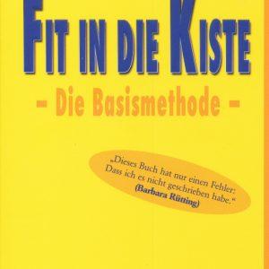 Fit in die Kiste: Buch über Ernährung, Bewegung und positives Denken